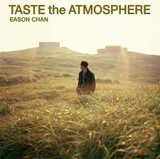 陳奕迅( Eason Chan ) Taste the Atmosphere專輯